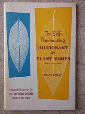 The Self-Pronouncing Dictionary of Plant Names
