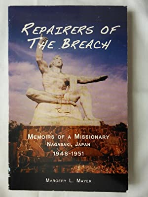 Repairers of the Breach: Memoirs of a Missionary, Nagasaki, Japan 1948-1951