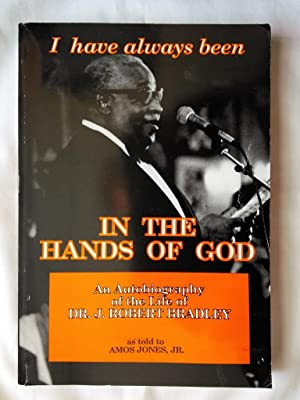 In the Hands of God: The Life Story of J. Robert Bradley
