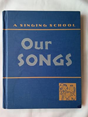 A Singing School: Our Songs: Armitage, Theresa; Dykema,