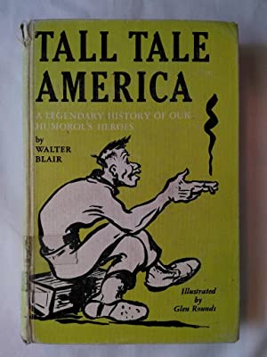 Tall Tale America: A Legendary History of Our Humorous Heroes