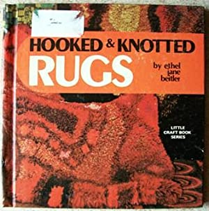 Hooked and Knotted Rugs: Beitler, Ethel Jane