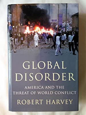 Global Disorder: America and the Threat of World Conflict