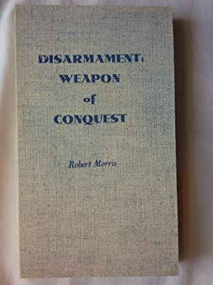 Disarmament: Weapon of Conquest