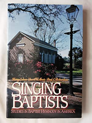 Singing Baptists: Studies in Baptist Hymnody in America