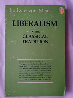 Liberalism : In the Classical Tradition