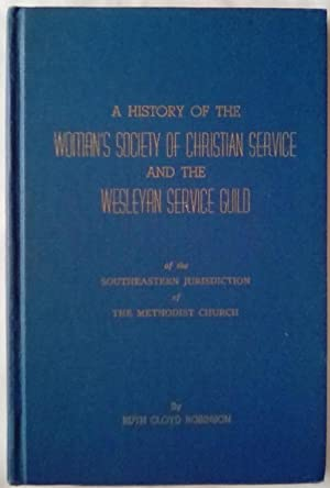 A History of the Woman's Society of Christian Service and the Wesleyan Service Guild of the South...
