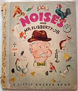Noises and Mr. Flibberty-Jib