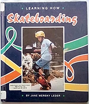 Learning How: Skateboarding (Learning How Sports)