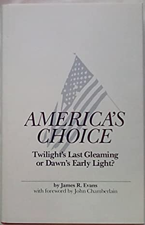 America's Choice: Twilight's Last Gleaming or Dawn's Early Light