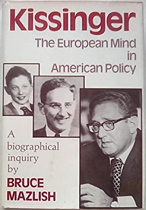 Kissinger: The European Mind in American Policy