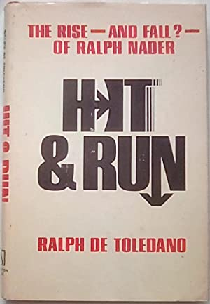 Hit & Run: The Rise--and Fall?--of Ralph Nader