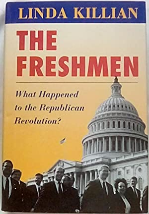 The Freshmen : What Happened to the Republican Revolution?