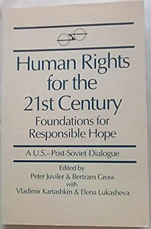 Human Rights for the 21st Century: Foundation for Responsible Hope (A U.S.-Post-Soviet Dialogue)