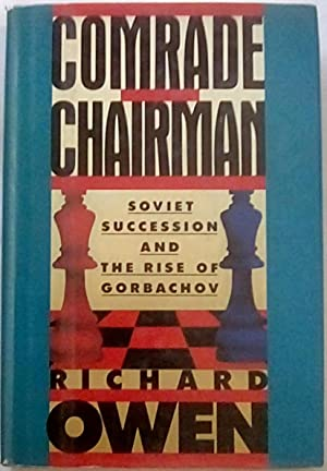 Comrade Chairman: Soviet Succession and the Rise of Gorbachov