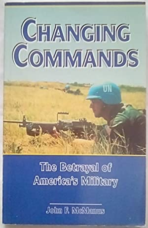 Changing Commands: The Betrayal of America's Military