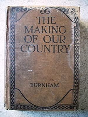 The Making of Our Country: A History: Burnham, Smith