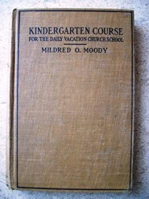 Kindergarten Course for the Daily Vacation Church School