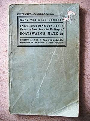 Instructions for Use in Preparation for the Rating of Boatswain's Mate 2c