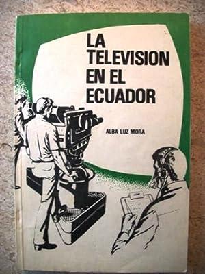 La Television En El Ecuador: Mora, Alba Luz