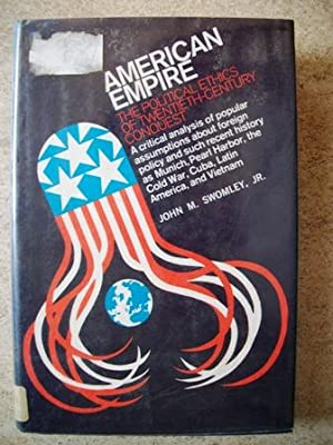 American Empire: The Political Ethics of Twentieth-Century Conquest