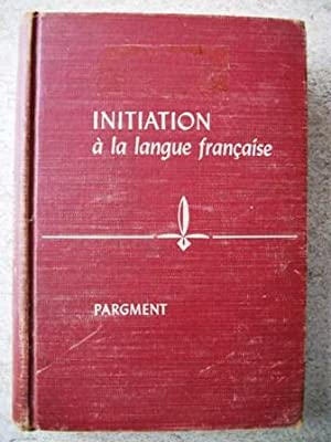 Initiation a La Langue Francaise: First-Year French