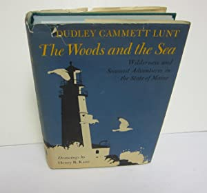 The Woods and the Sea: Wilderness and: WYETH, ANDREW] LUNT,