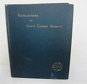Recollections of Dante Gabriel Rossetti: ROSSETTI, DANTE GABRIEL]