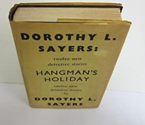 Hangman's Holiday: SAYERS, DOROTHY L.
