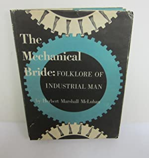The Mechanical Bride: Folklore of Industrial Man: MCLUHAN, MARSHALL.