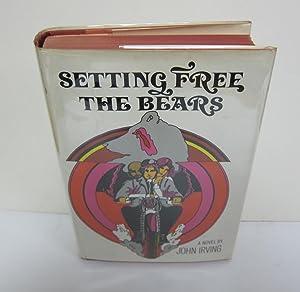 Setting Free The Bears: IRVING, JOHN.