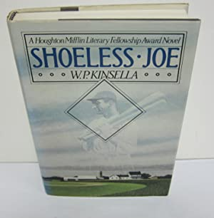 Shoeless Joe: KINSELLA, W.P.