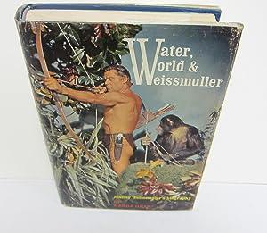 Water, World & Weissmuller: WEISSMULLER, JOHNNY] ONYX,