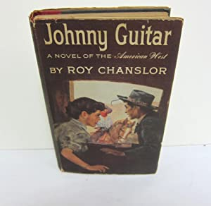 Johnny Guitar. A Novel of the American: CHANSLOR, ROY.