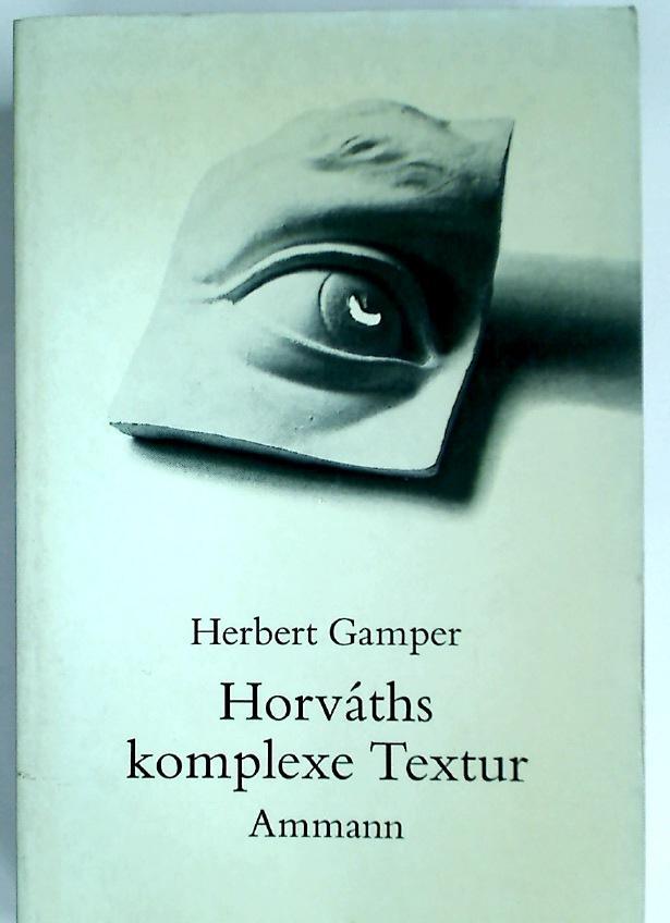 Horváths komplexe Textur. Dargestellt an frühen Stücken.: Gamper, Herbert