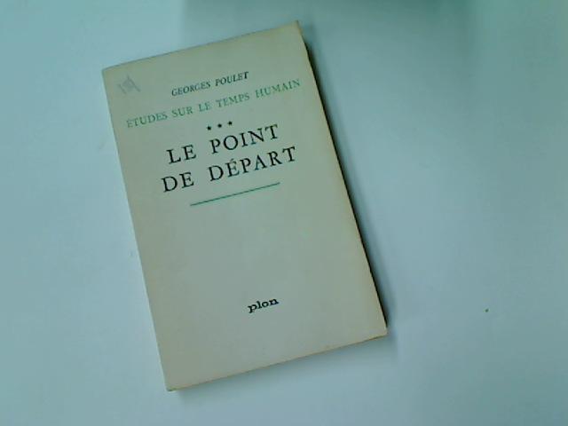 Le Point de Départ. (Études sur le: Poulet, Georges