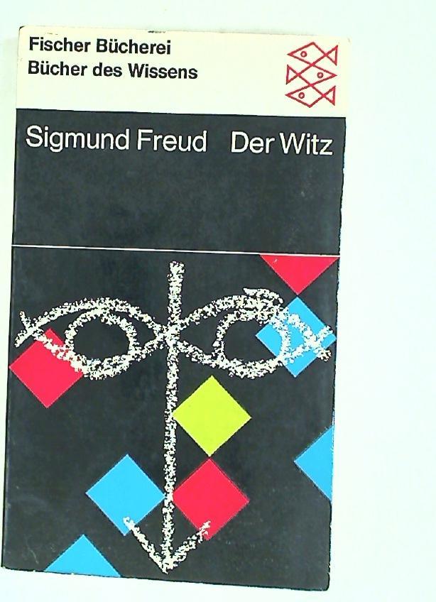 Der Witz und seine Beziehung zum Unbewussten.: Freud, Sigmund