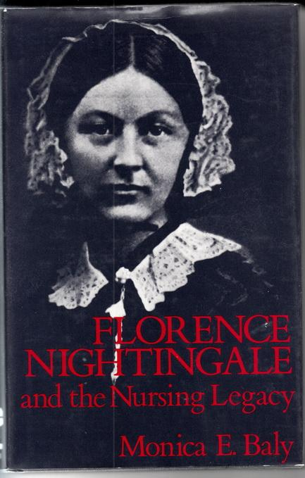 Florence Nightingale and the nursing legacy