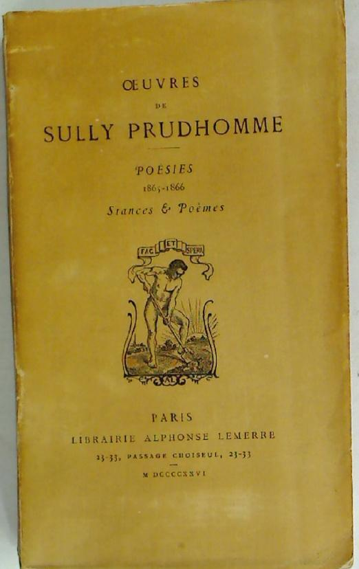 Oeuvres de Sully Proudhomme. Poèsies 1865 -: Prudhomme, Sully