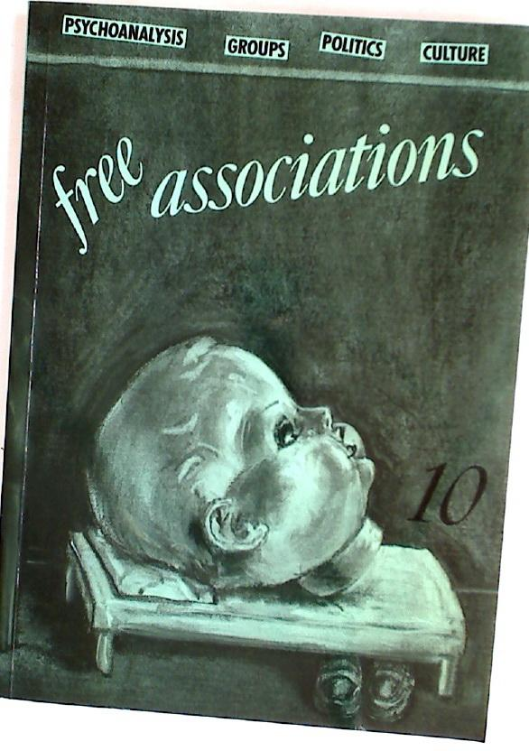 Free Associations: Psychoanalysis, Groups, Politics, Culture. Number 10, 1987.