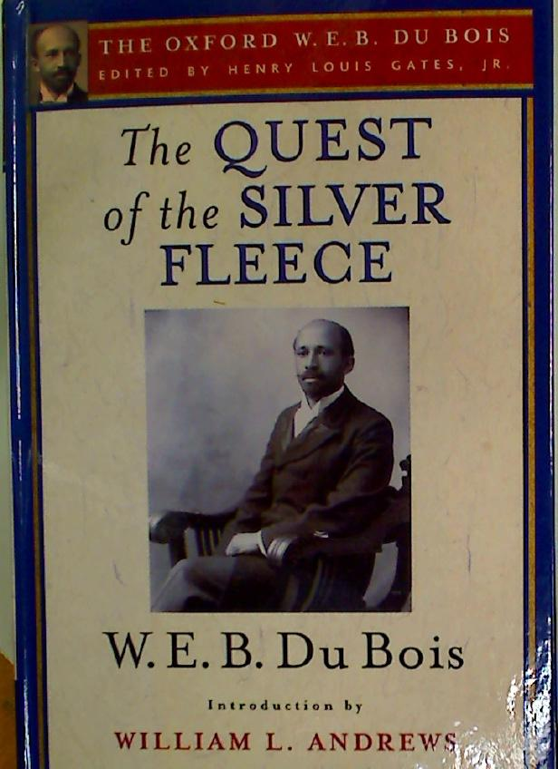 The Quest of the Silver Fleece.: Du Bois, W