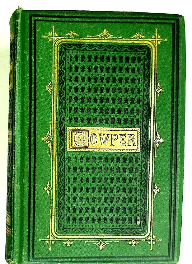 The Poetical Works of William Cowper. Ed.: Cowper, William