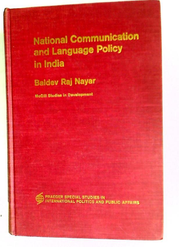 National Communication and Language Policy in India.: Nayar, Baldev Raj