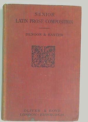 Senior Latin Prose Composition.: Denoon, Ernest ;