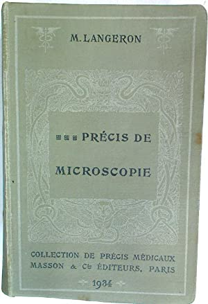 Précis de Microscopie. Technique - Expérimentation -: Langeron, Maurice