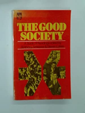 The Good Society: A Book of Readings.: Arblaster, Anthony ; Lukes, Steven
