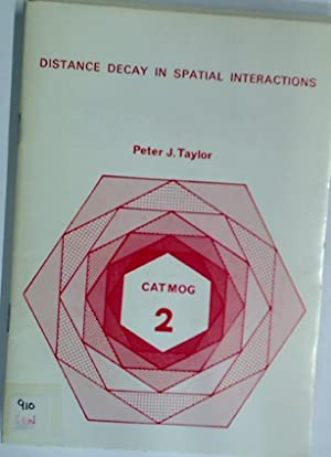 Distance Decay Models in Spatial Interactions.: Taylor, P J