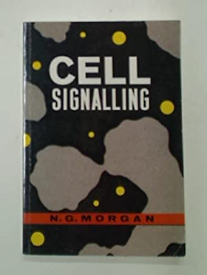 Cell Signalling.: Morgan, Noel