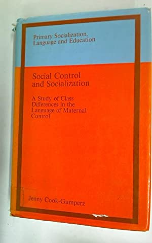 Social Control and Socialization: A Study of Class Differences in the Language of Maternal Control....