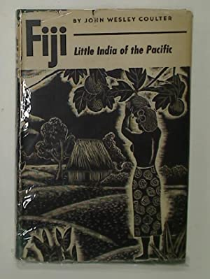 Fiji: Little India of the Pacific.: Coulter, John Wesley